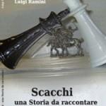 In libreria: Scacchi. Una storia da raccontare di Luigi Ramini