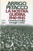Arrigo Petacco – La nostra guerra 1940 – 1945
