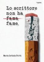 In libreria: Lo scrittore non ha fame di Maria Letizia Putti